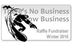 Snow Business Raffle Fundraiser